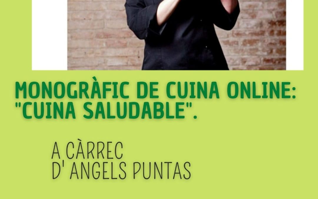 "Cuina Online ""Cuina Saludable"" amb Angels Puntas"