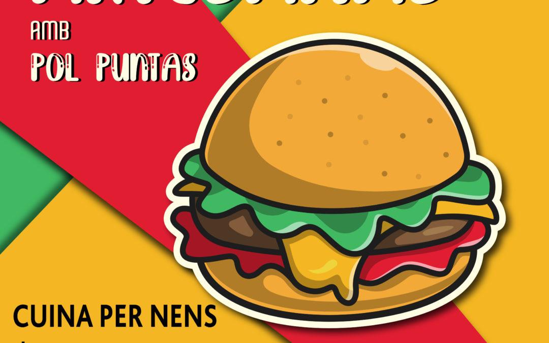 Cuina per nens «BURGUERS ARTESANES» amb Pol Puntas