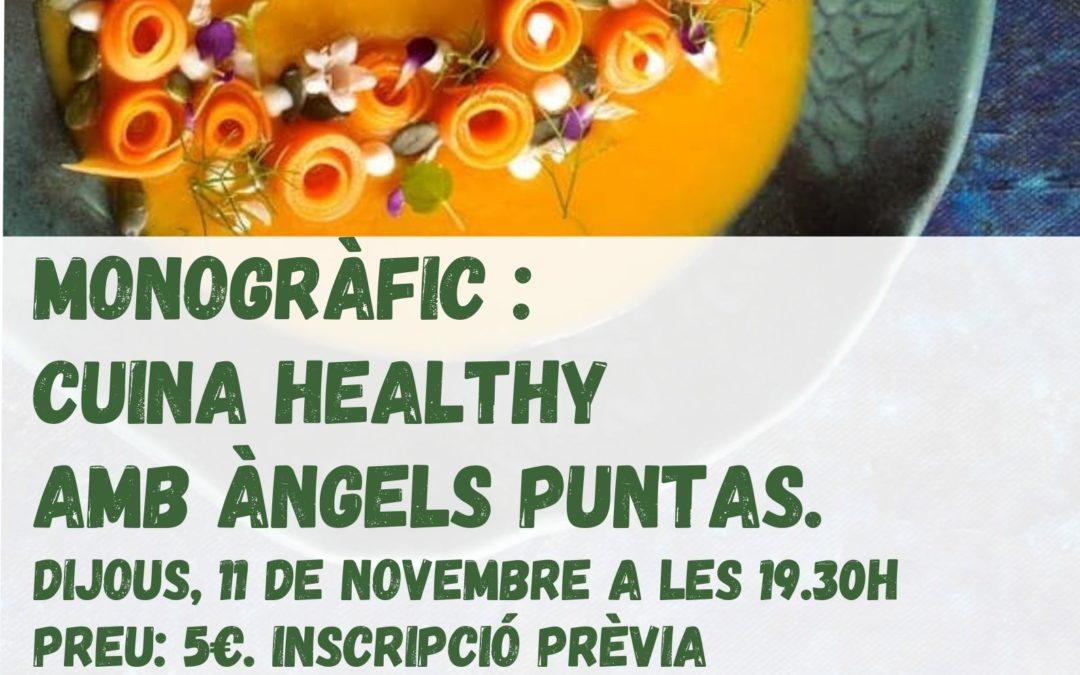 Monografic de Cuina Healthy amb Angels Puntas
